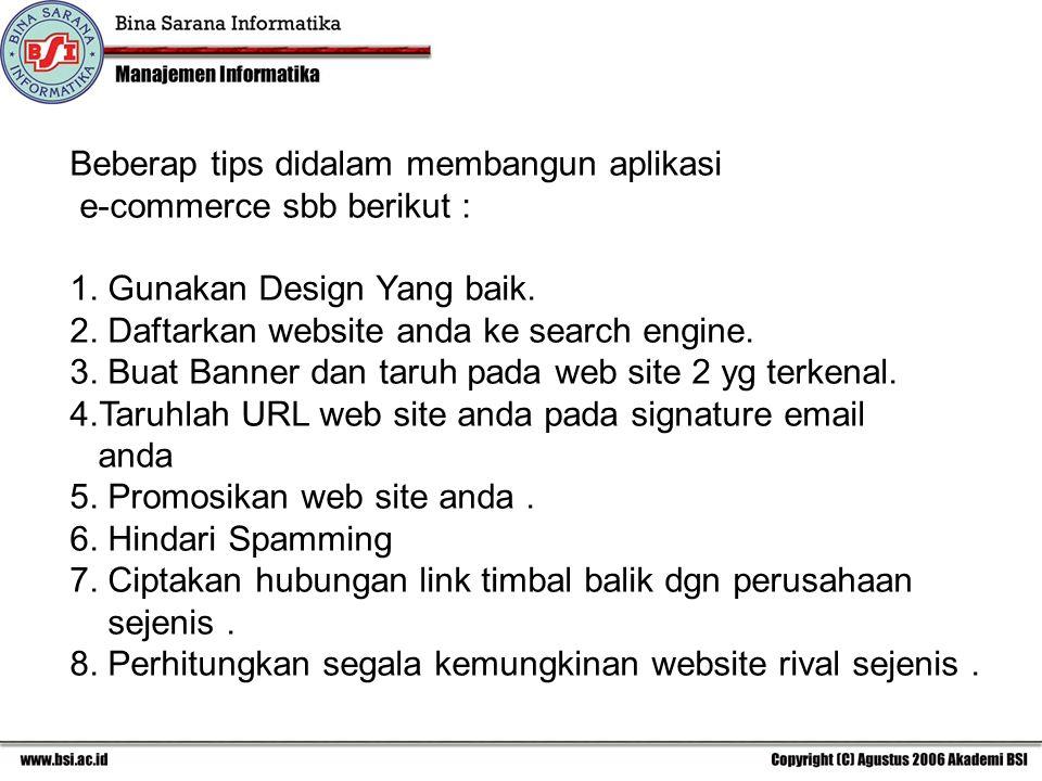 Beberap tips didalam membangun aplikasi e-commerce sbb berikut : 1.