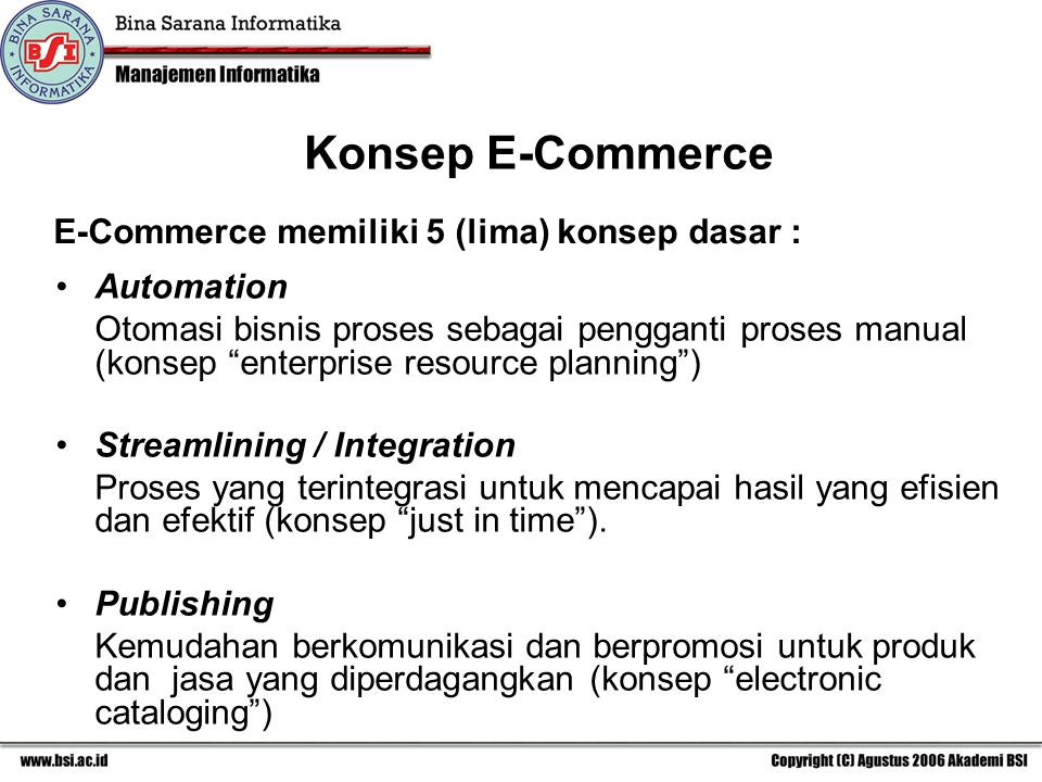 Mengenal tahap e-strategy di mana suatu organisasi menyiapkan informasi tentang visi, misi, tujuan dan kontribusi yang dapat dilakukan dengan e-commerce.