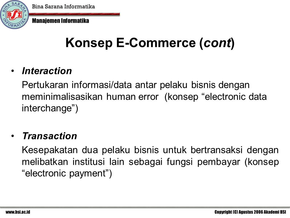 Perkembangan E-Commerce 1.Perkembangan E-Commerce di Indonesia 2.Perkembangan E-Commerce di Luar Indonesia (Internasional) 3.Faktor Perkembangan E-Commerce
