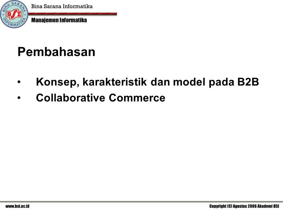 Konsep, karakteristik dan model pada B2B Collaborative Commerce Pembahasan