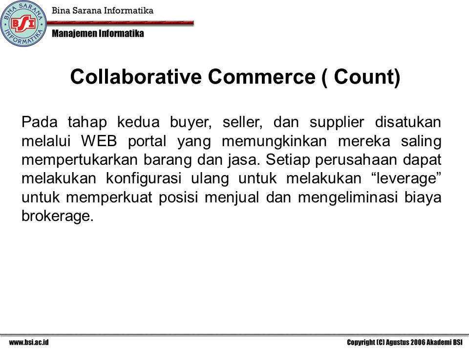 Pada tahap kedua buyer, seller, dan supplier disatukan melalui WEB portal yang memungkinkan mereka saling mempertukarkan barang dan jasa.
