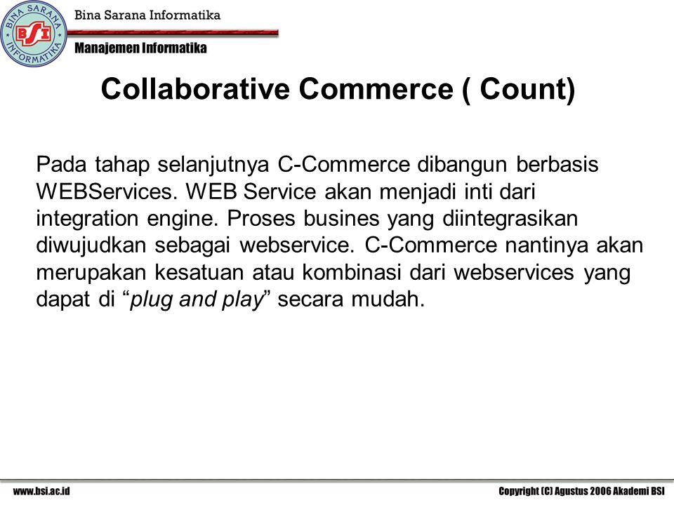 Pada tahap selanjutnya C-Commerce dibangun berbasis WEBServices.