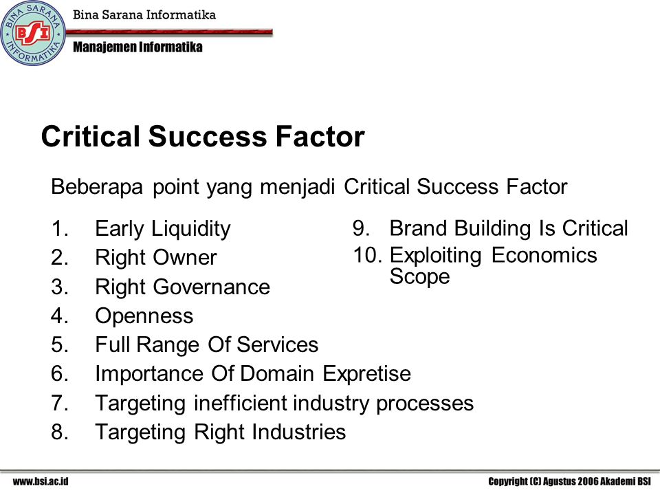 Critical Success Factor 1.Early Liquidity 2.Right Owner 3.Right Governance 4.Openness 5.Full Range Of Services 6.Importance Of Domain Expretise 7.Targ