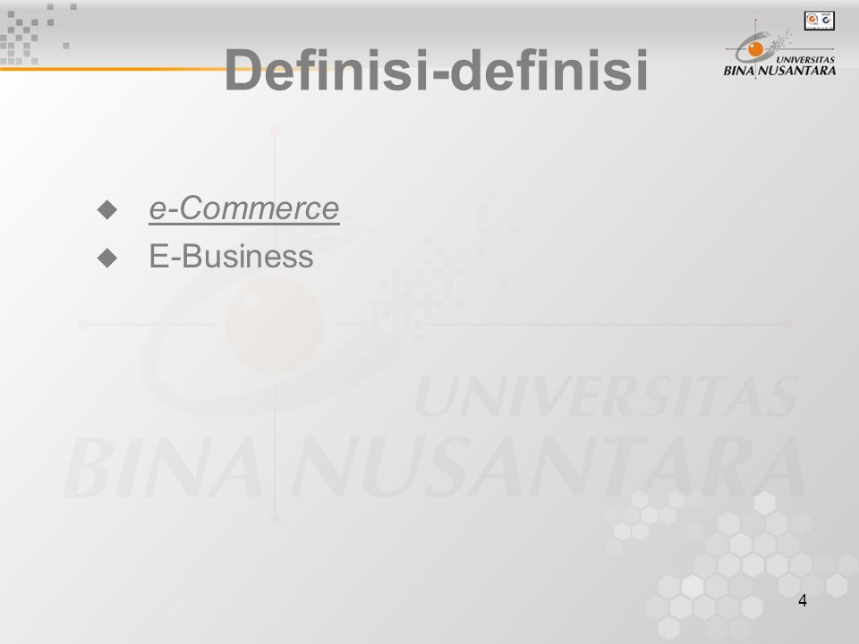 4 Definisi-definisi  e-Commerce  E-Business