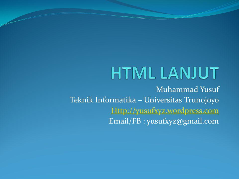 Muhammad Yusuf Teknik Informatika – Universitas Trunojoyo Http://yusufxyz.wordpress.com Email/FB : yusufxyz@gmail.com