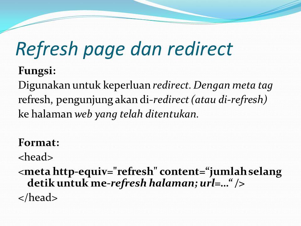 Refresh page dan redirect Fungsi: Digunakan untuk keperluan redirect.