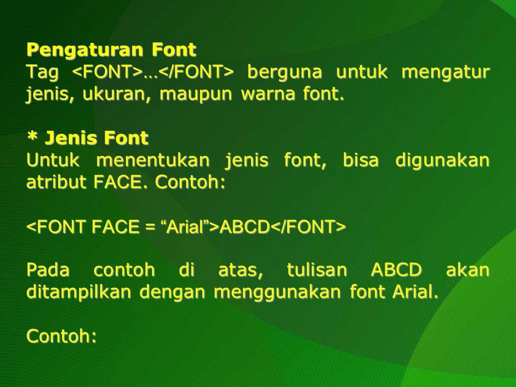 <HTML><HEAD> Jenis Font Jenis Font </HEAD><BODY> Normal: 012345ABCD Normal: 012345ABCD Arial: 012345ABCD Arial: 012345ABCD <BR> Lucida: 012345ABCD Lucida: 012345ABCD <BR> Courier: 012345ABCD Courier: 012345ABCD <BR> Verdana: 012345ABCD Verdana: 012345ABCD</FONT><BR></BODY></HTML>