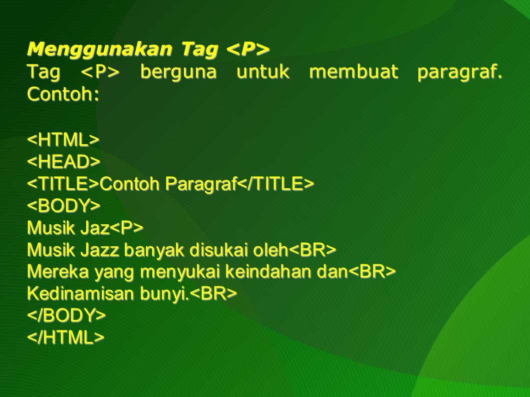 Menggunakan Tag Judul HTML menyediakan 6 buah tag yang digunakan untuk mengatur ukuran teks yang dijadikan sebagai judul dalam badan dokumen.