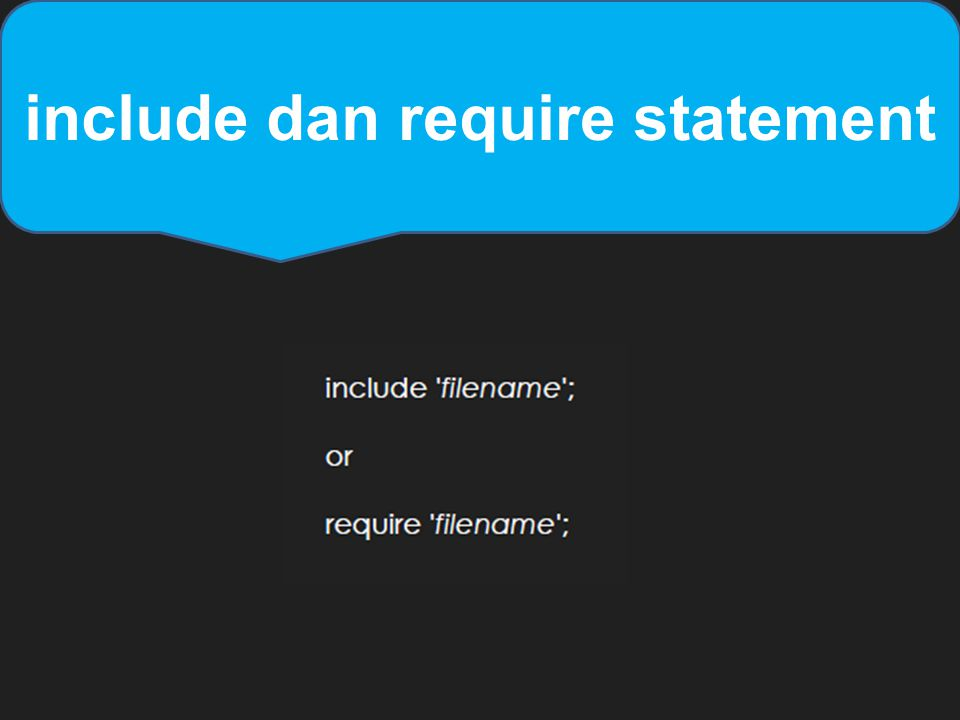 include dan require statement