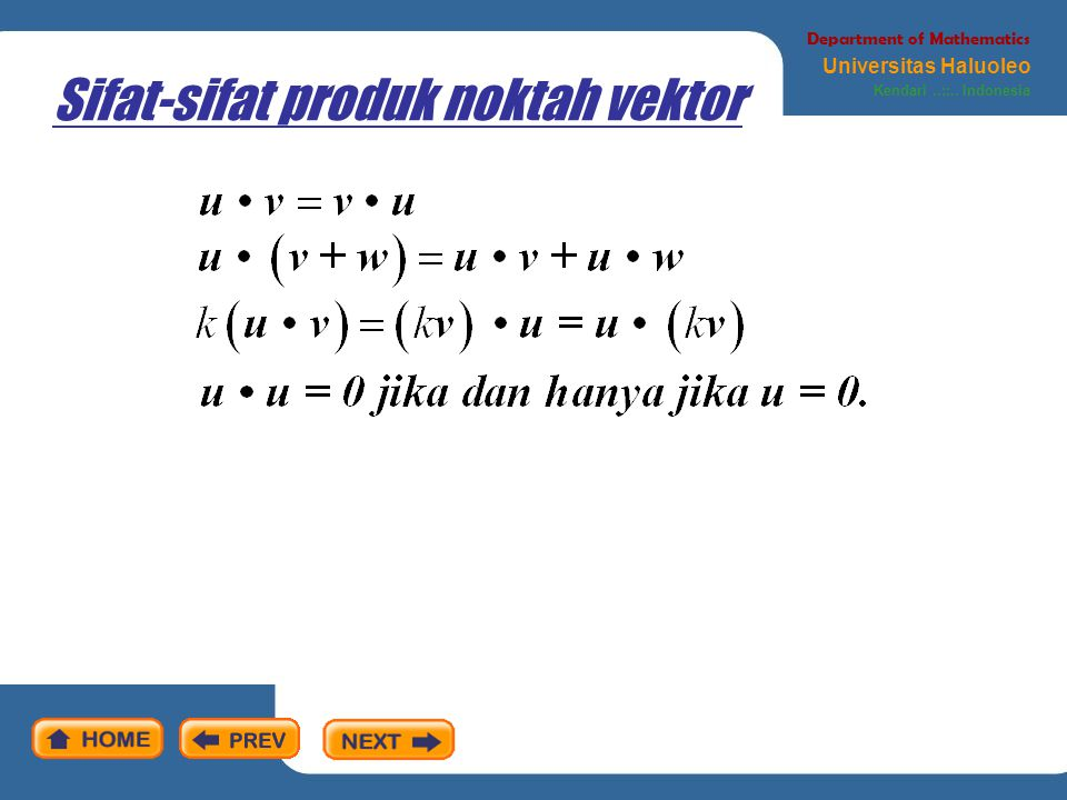 Sifat-sifat produk noktah vektor Department of Mathematics Universitas Haluoleo Kendari..::.. Indonesia