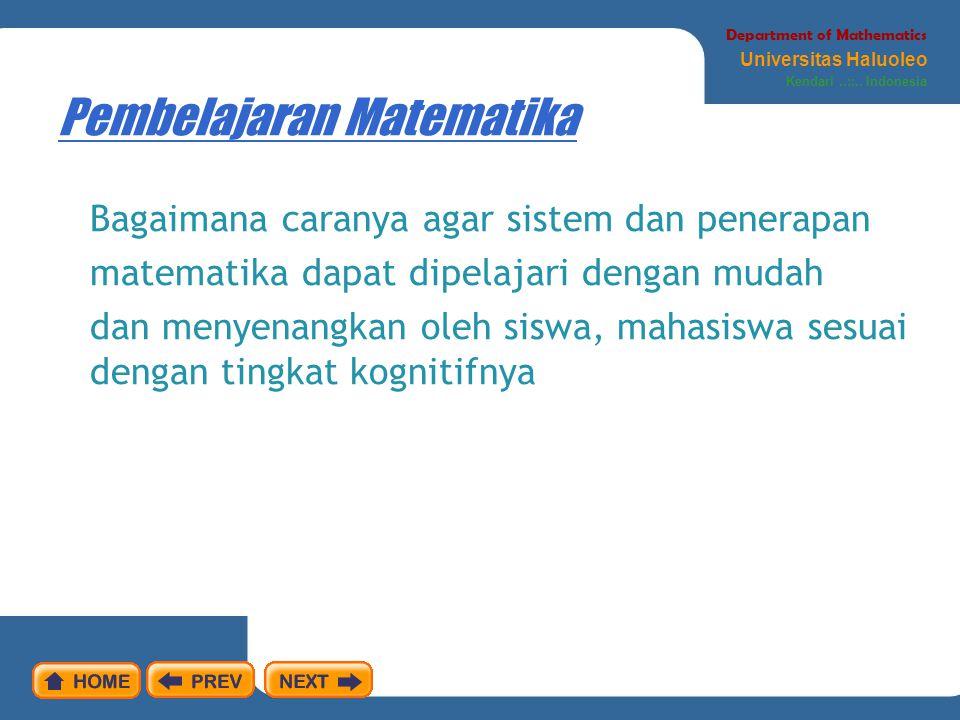 Pembelajaran Matematika Bagaimana caranya agar sistem dan penerapan matematika dapat dipelajari dengan mudah dan menyenangkan oleh siswa, mahasiswa se