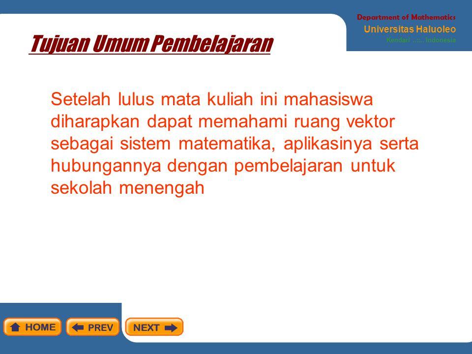 Tujuan Umum Pembelajaran Department of Mathematics Universitas Haluoleo Kendari..::.. Indonesia Setelah lulus mata kuliah ini mahasiswa diharapkan dap