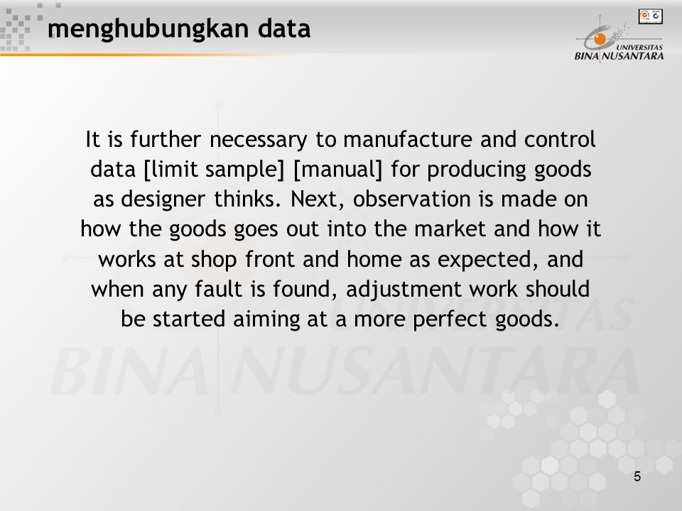 5 menghubungkan data It is further necessary to manufacture and control data [limit sample] [manual] for producing goods as designer thinks.
