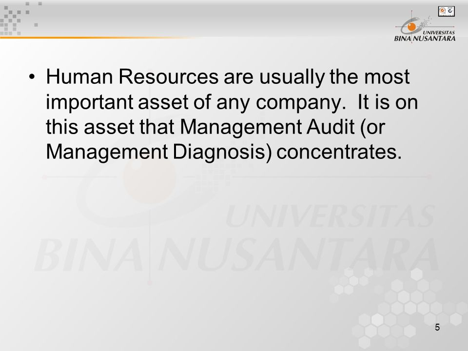 5 Human Resources are usually the most important asset of any company.