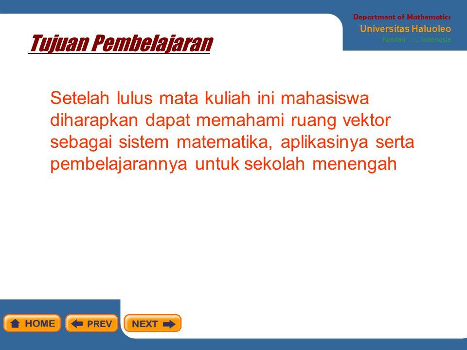 Tujuan Pembelajaran Department of Mathematics Universitas Haluoleo Kendari..::.. Indonesia Setelah lulus mata kuliah ini mahasiswa diharapkan dapat me