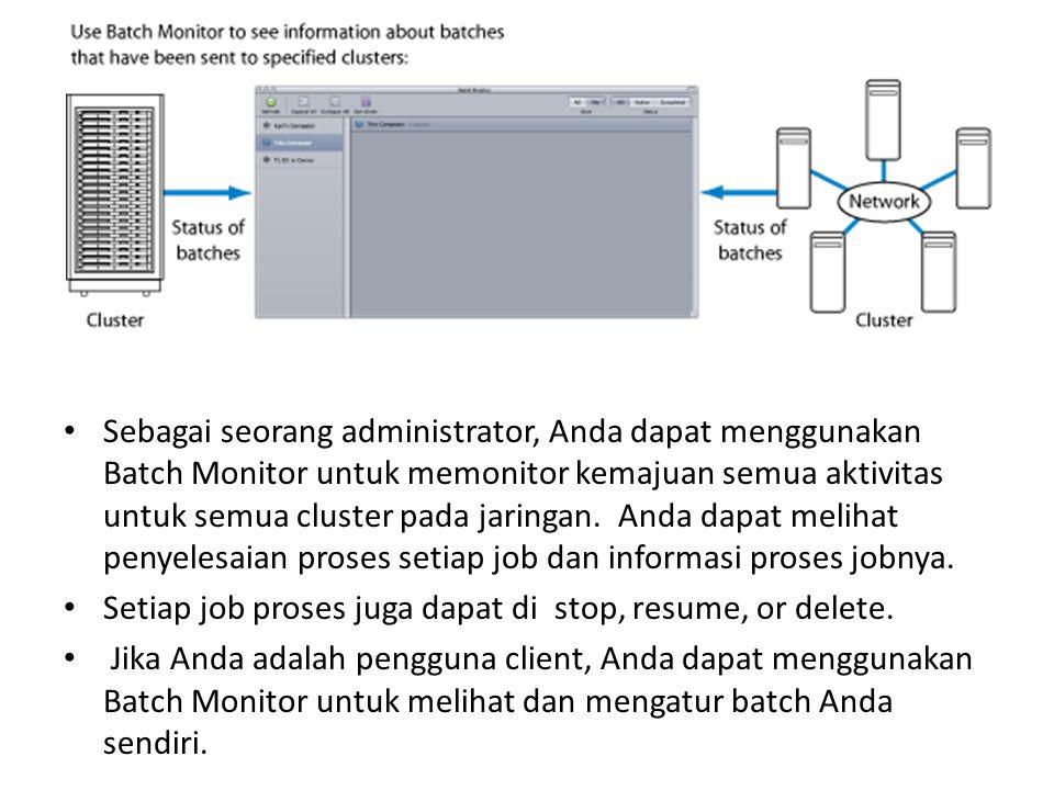 Sebagai seorang administrator, Anda dapat menggunakan Batch Monitor untuk memonitor kemajuan semua aktivitas untuk semua cluster pada jaringan.