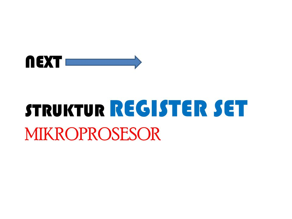 NEXT STRUKTUR REGISTER SET MIKROPROSESOR