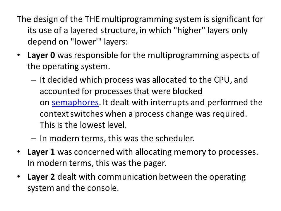 The design of the THE multiprogramming system is significant for its use of a layered structure, in which