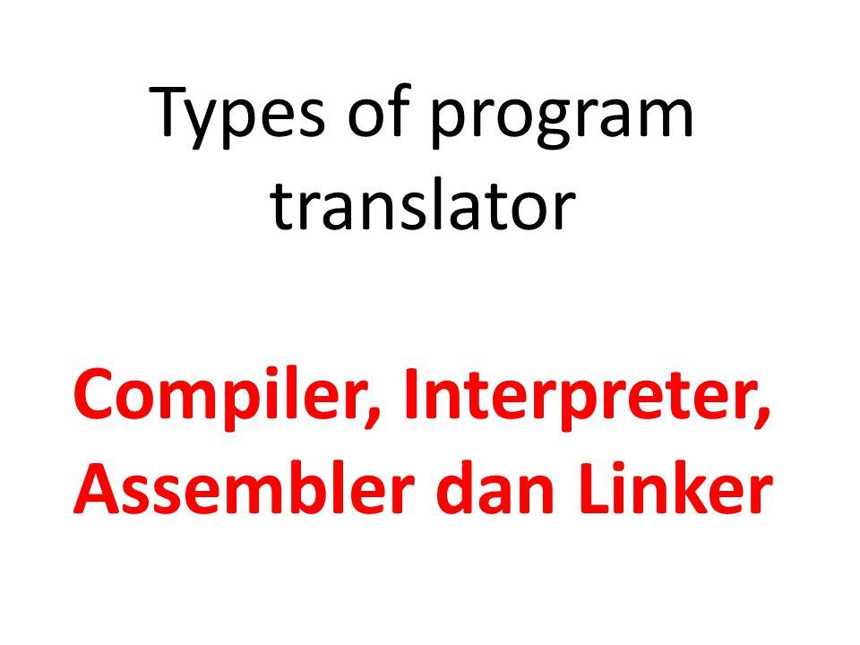 Perbedaan antara Compiler dengan Interpreter : a.