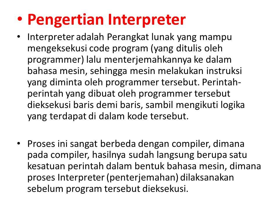 Interpreter atau dalam bahasa Indonesia dikenal sebagai Juru Bahasa berbeda dengan Translator atau penterjemah dalam segi media yang dipakai untuk menerjemahkan.