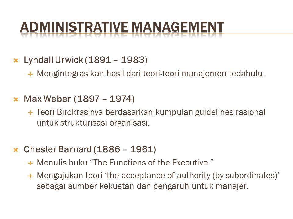" Fokus kepada pengelolaan keseluruhan organisasi daripada individual.  Henri Fayol (1841 – 1925)  Menulis buku ""General and Industrial Management."""