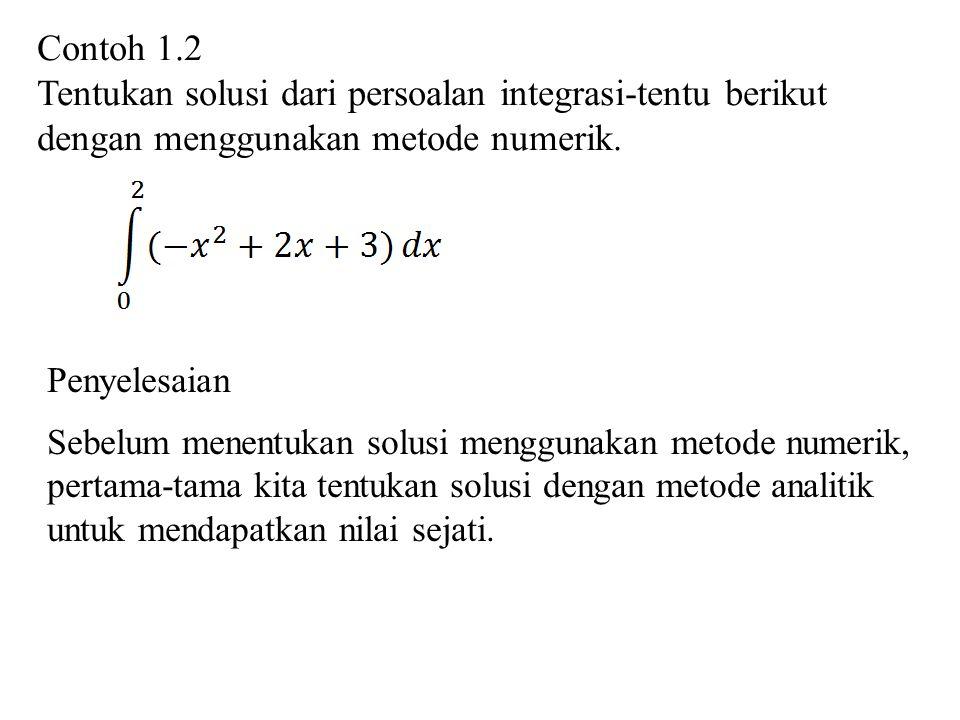 b) Jika digit pertama dari angka tidak signifikan lebih besar dari 5, maka digit terakhir dari angka signifikan ditambah 1.