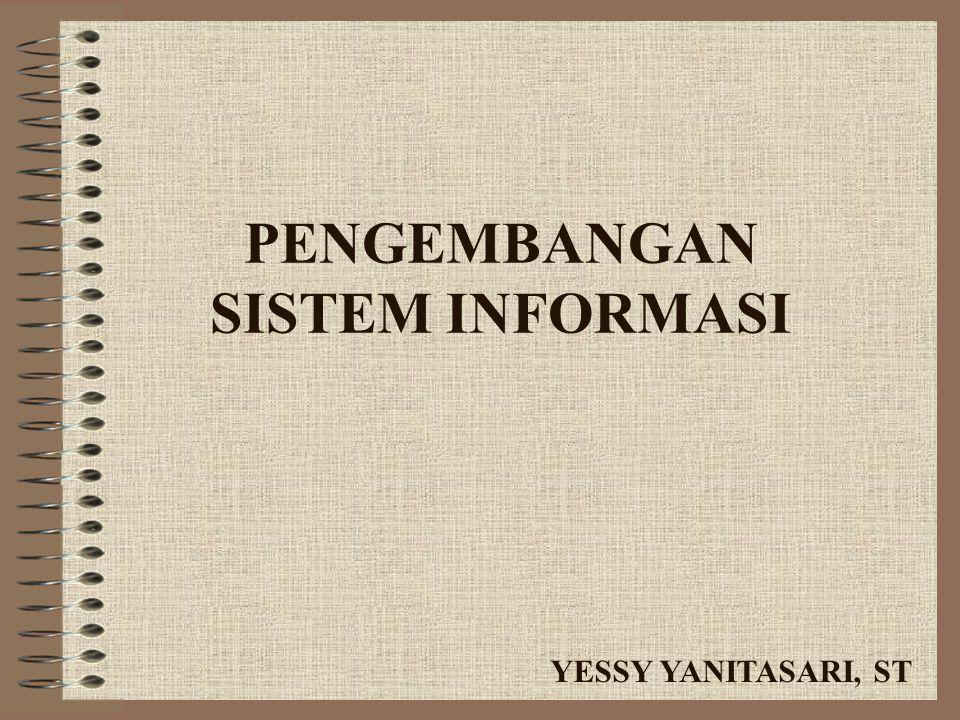 PENGEMBANGAN SISTEM INFORMASI YESSY YANITASARI, ST