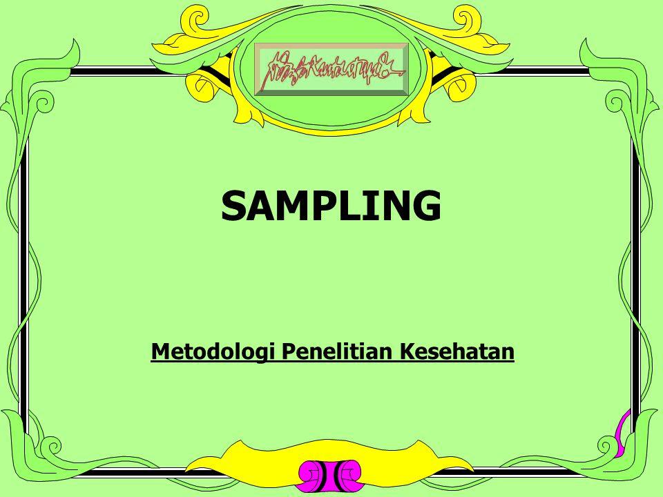 1 SAMPLING Metodologi Penelitian Kesehatan
