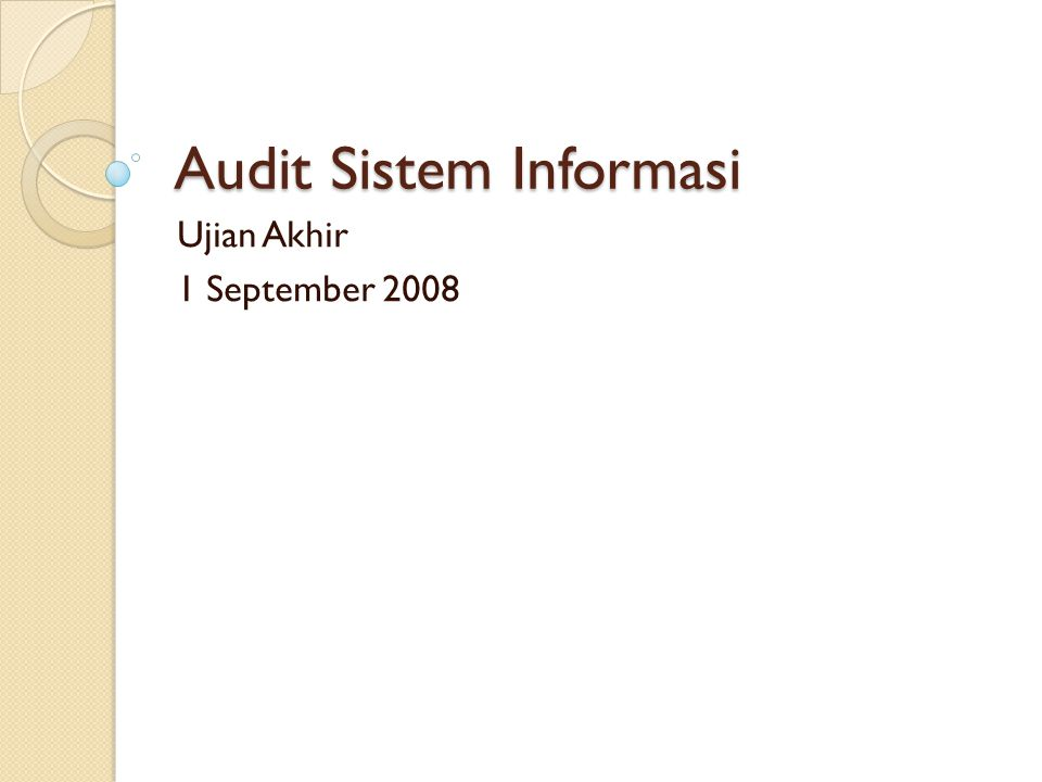 Audit Sistem Informasi Ujian Akhir 1 September 2008