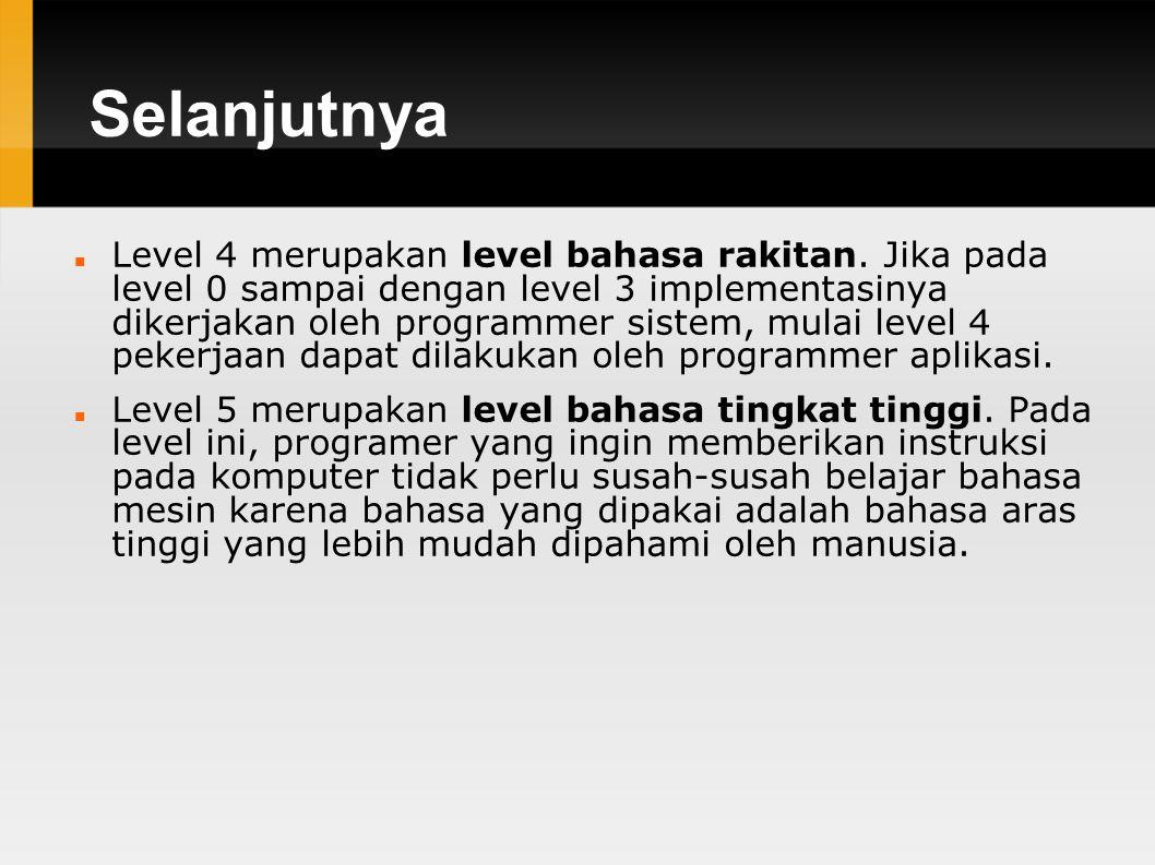 Selanjutnya Level 4 merupakan level bahasa rakitan.