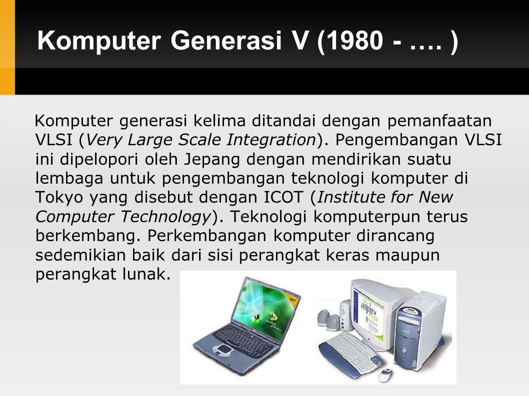 Komputer Generasi V (1980 - ….