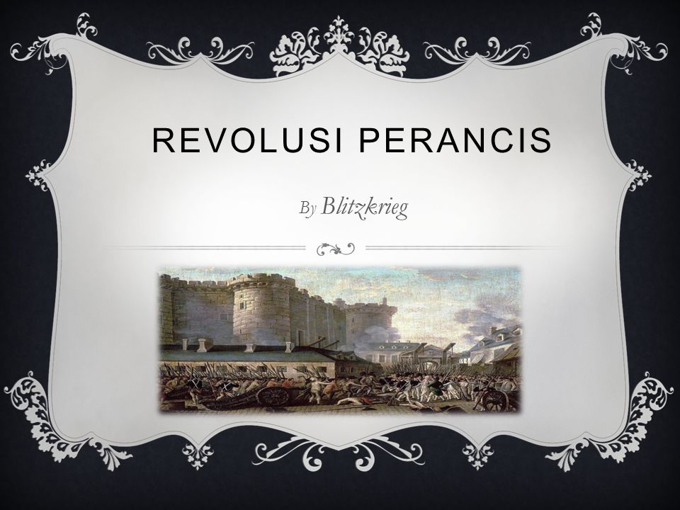 REVOLUSI PERANCIS By Blitzkrieg