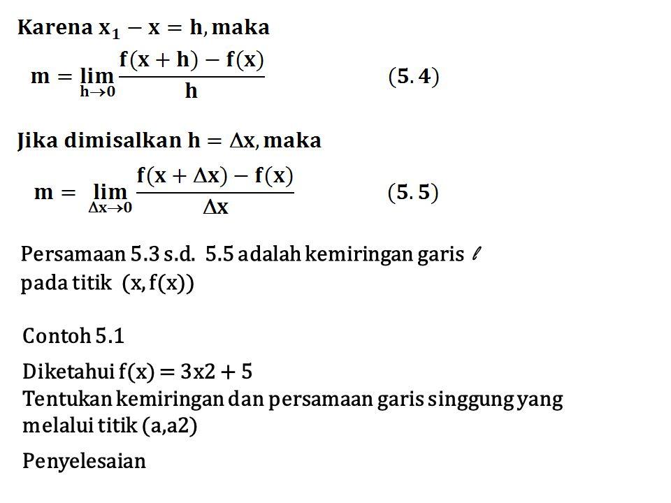 Jadi m = 6x(*) Persamaan garis singgung : y = mx + n(**) Karena garis singgung melalui titik (a,a 2 ), maka persamaan (*) menjadi m = 6a persamaan (**) menjadi a2 = 6a 2 + n.