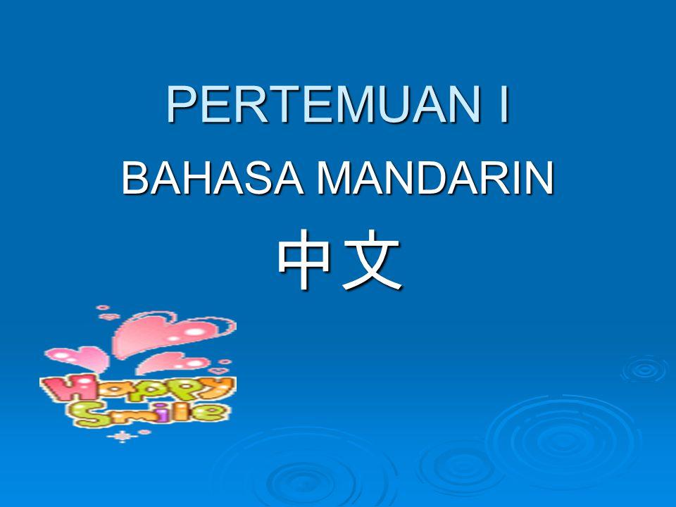 PERTEMUAN I BAHASA MANDARIN 中文