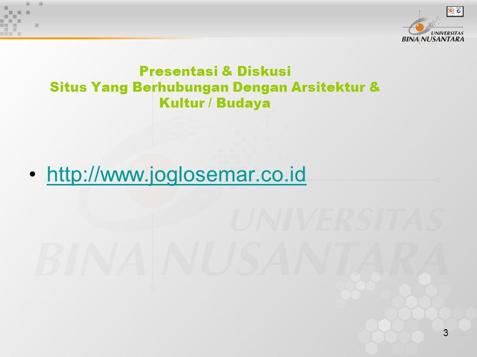 3 Presentasi & Diskusi Situs Yang Berhubungan Dengan Arsitektur & Kultur / Budaya http://www.joglosemar.co.id