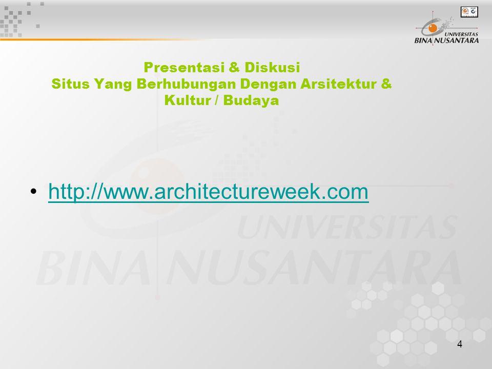 4 Presentasi & Diskusi Situs Yang Berhubungan Dengan Arsitektur & Kultur / Budaya http://www.architectureweek.com