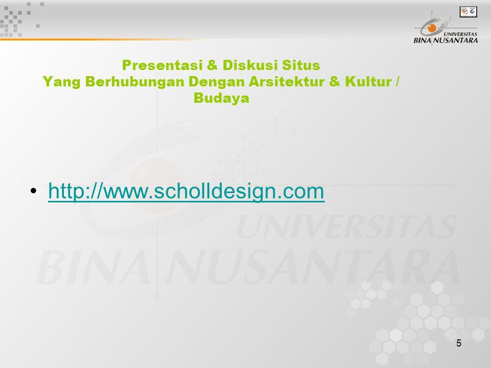 5 Presentasi & Diskusi Situs Yang Berhubungan Dengan Arsitektur & Kultur / Budaya http://www.scholldesign.com