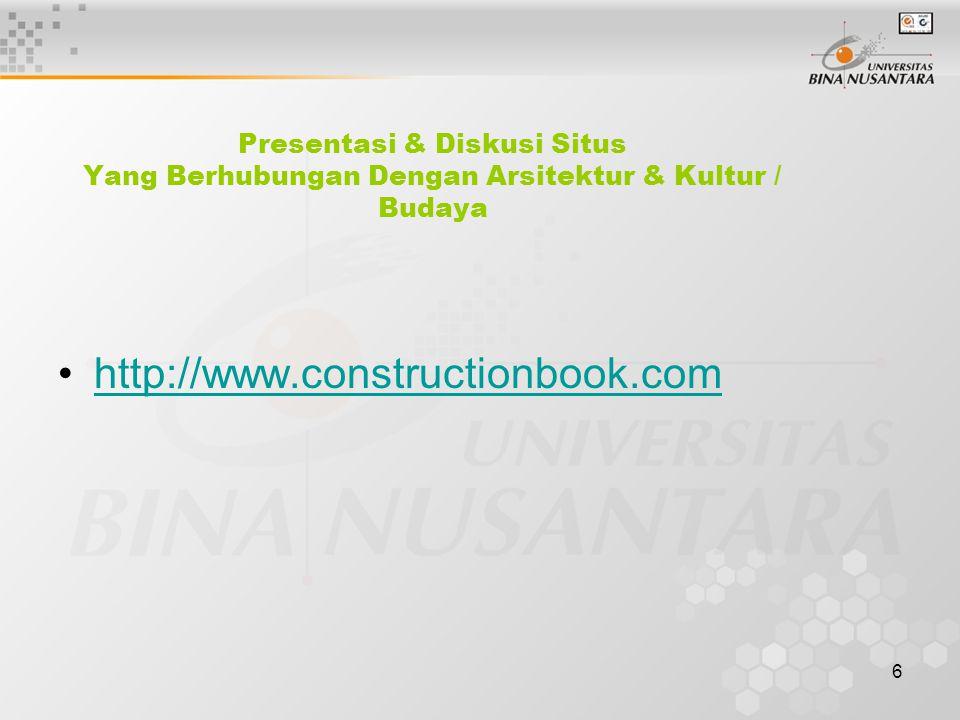 6 Presentasi & Diskusi Situs Yang Berhubungan Dengan Arsitektur & Kultur / Budaya http://www.constructionbook.com