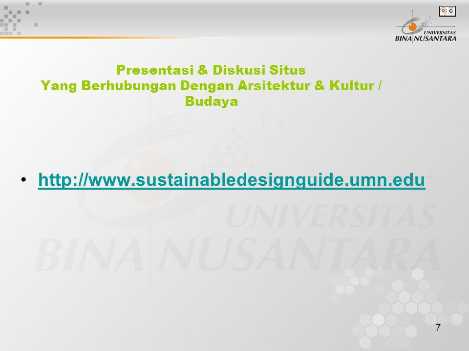 7 Presentasi & Diskusi Situs Yang Berhubungan Dengan Arsitektur & Kultur / Budaya http://www.sustainabledesignguide.umn.edu