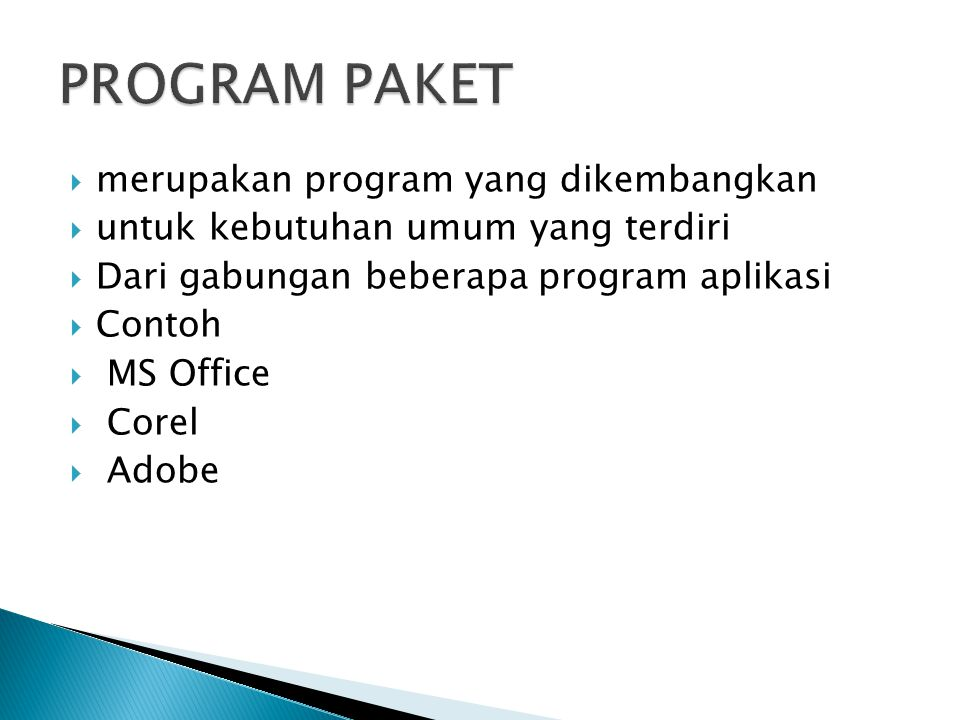 merupakan program yang dikembangkan  untuk kebutuhan umum yang terdiri  Dari gabungan beberapa program aplikasi  Contoh  MS Office  Corel  Adobe