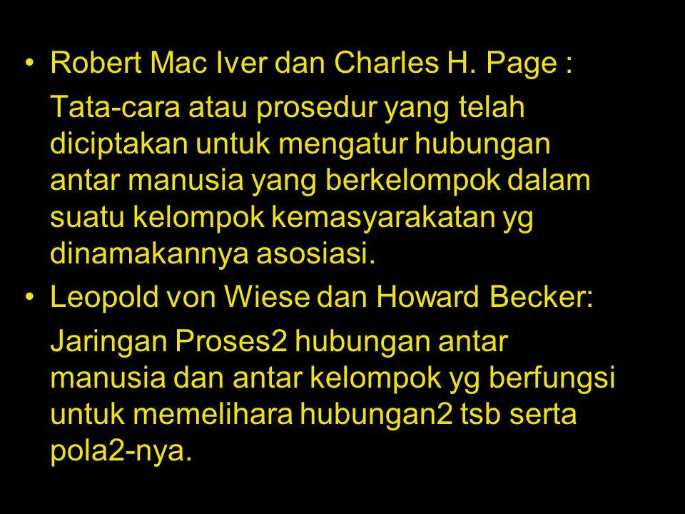 Robert Mac Iver dan Charles H. Page : Tata-cara atau prosedur yang telah diciptakan untuk mengatur hubungan antar manusia yang berkelompok dalam suatu