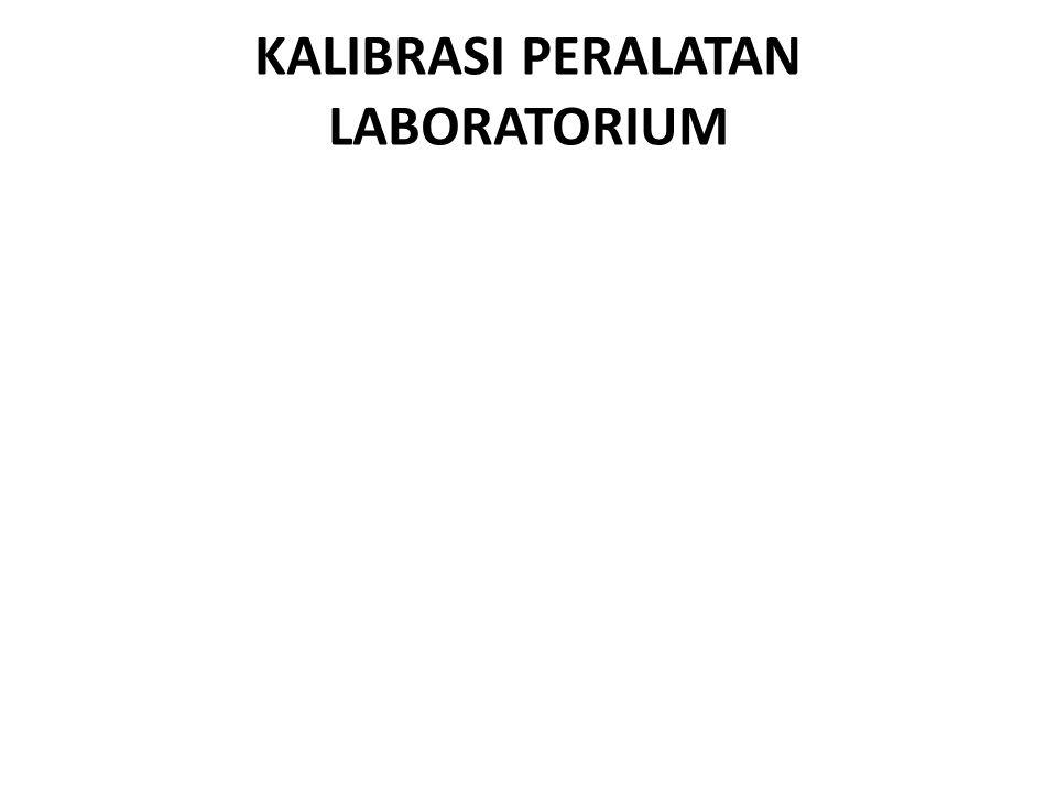 KALIBRASI PERALATAN LABORATORIUM
