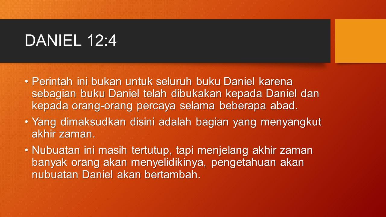 DANIEL 12:4 Menjelang akhir abad 18 dan permulaan abad 19, perhatian luar biasa mengenai nubuatan Daniel dan Wahyu timbul di berbagai pelosok dunia.Menjelang akhir abad 18 dan permulaan abad 19, perhatian luar biasa mengenai nubuatan Daniel dan Wahyu timbul di berbagai pelosok dunia.