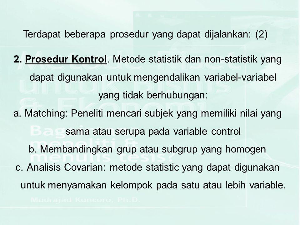 Statistik inferensi yang paling banyak digunakan dalam studi kausal-komparatif adalah: Uji t, ANOVA, Uji Chi-square