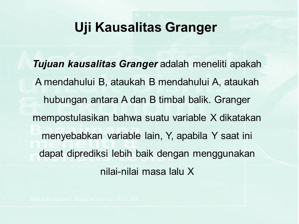 Rumus yang digunakan untuk uji Kausalitas Granger adalah: Yt = Σ ai Y t-1 + Σ bj Xt-j + vt Xt = Σ ci X t-I + Σ dj Yt-j + µt Dimana (µt, vt) adalah vektor random independen dengan rata-rata nol dan matriks kovarian terbatas