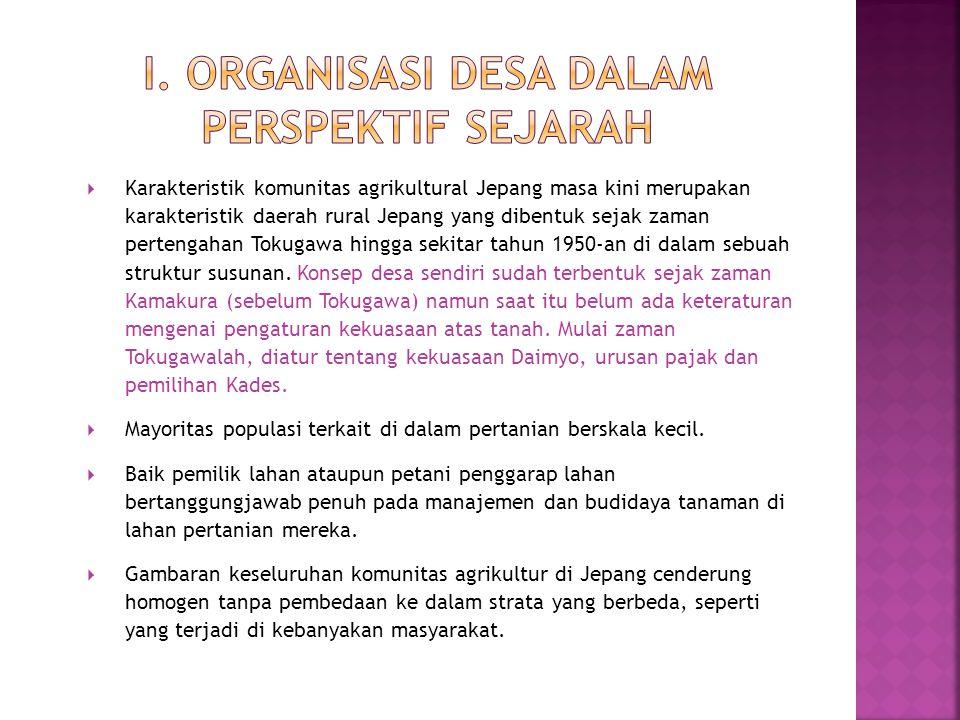 a) Komposisi household (untuk selanjutnya disebut: ie) di dalam manajemen pertanian b) Status-status yang berbeda di antara rumah tangga di dalam desa c) Sistem berdasarkan jaringan air