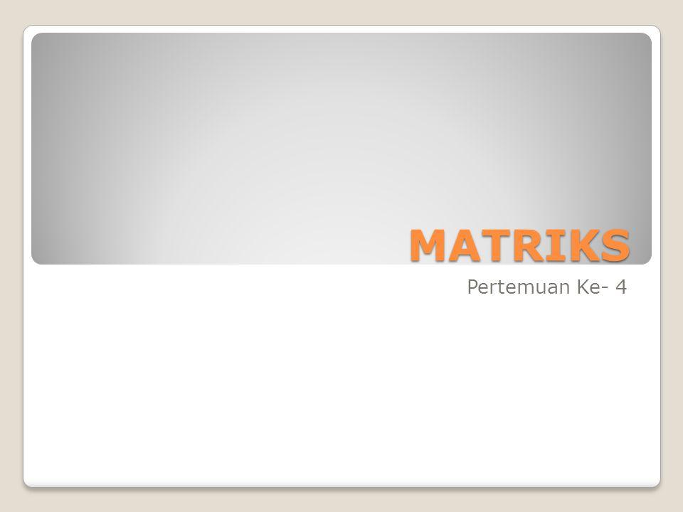 Pengertian Matriks Θ Matriks adalah susunan segi empat siku- siku dari bilangan-bilangan.