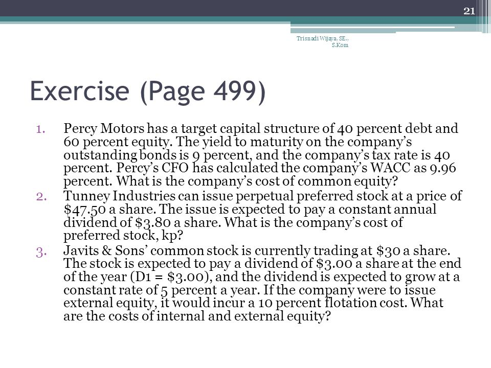 Exercise (Page 499) 1.Percy Motors has a target capital structure of 40 percent debt and 60 percent equity.