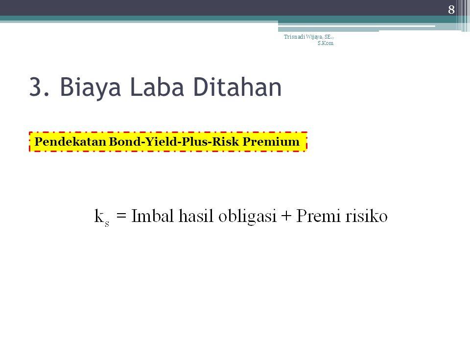 3. Biaya Laba Ditahan Trisnadi Wijaya, SE., S.Kom 8 Pendekatan Bond-Yield-Plus-Risk Premium