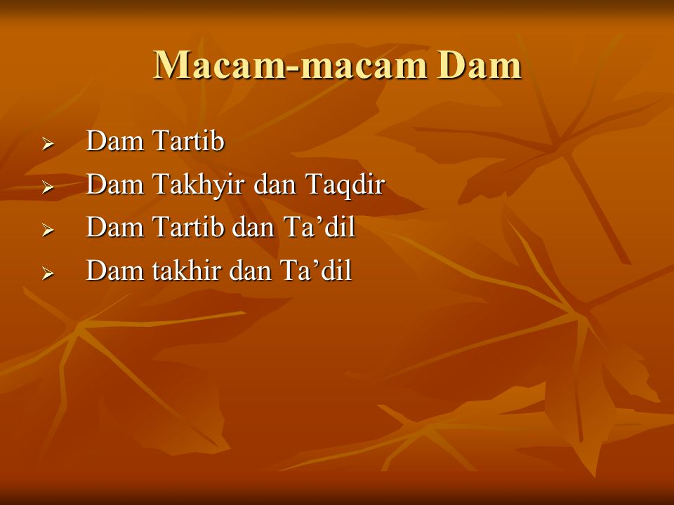 Macam-macam Dam DDDDam Tartib DDDDam Takhyir dan Taqdir DDDDam Tartib dan Ta'dil DDDDam takhir dan Ta'dil